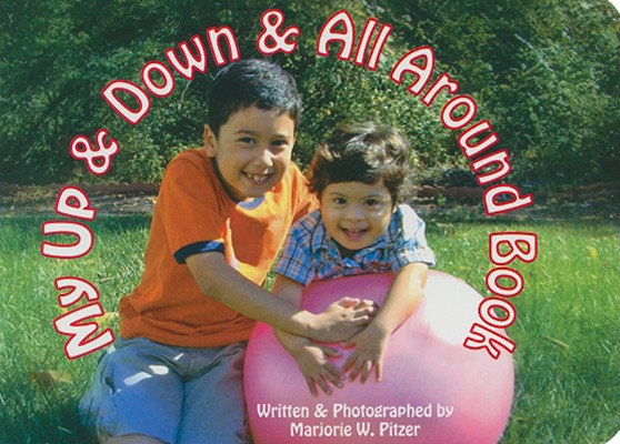My Up & Down & All Around Book By Pitzer, Marjorie W.